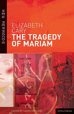 The Tragedy of Mariam By Cary, Elizabeth/ Britland, Karen (EDT)