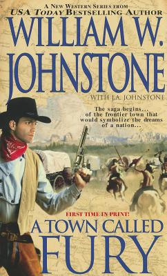 A Town Called Fury By Johnstone, William W.